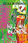 Kill my blonde par Benhamou