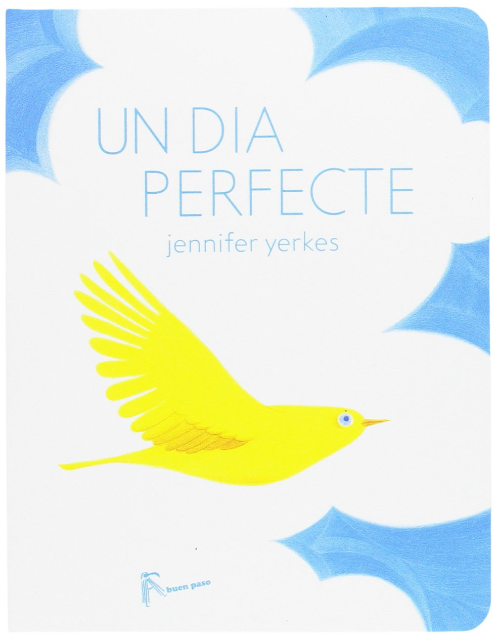 Un dia perfecte (ILUSTRADOS CATALAN): Amazon.es: Yerkes, Jennifer ...
