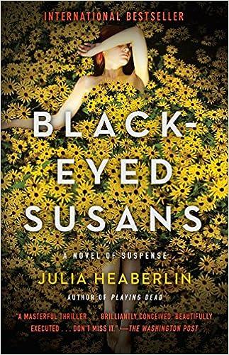 black eyed susans a novel of suspense julia heaberlin
