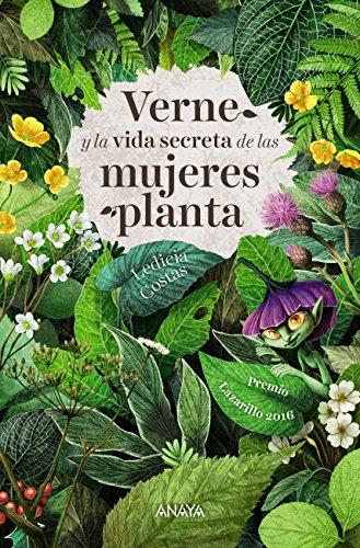 Verne y la vida secreta de las mujeres planta (Literatura Juvenil (A Partir De