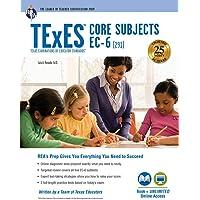 TExES Core Subjects EC-6 (291) Book + Online (TExES Teacher Certification Test Prep)