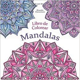 Libro De Colorear - Mandalas: Pintar Y Relajarse. Un Libro De Colorear Para Adultos PDF Descargar Gratis