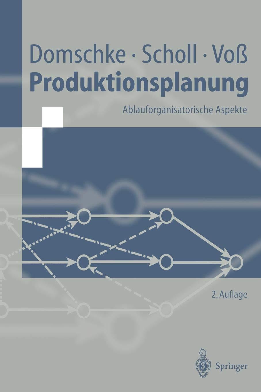 Produktionsplanung  Ablauforganisatorische Aspekte  Springer Lehrbuch