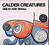 Calder Creatures-Great and Small, Jean Lipman, 0525481729