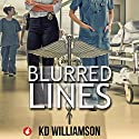 Blurred Lines: Cops and Docs, Book 1 Hörbuch von KD Williamson Gesprochen von: Sarah Grant