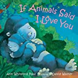 img - for If Animals Said I Love You book / textbook / text book