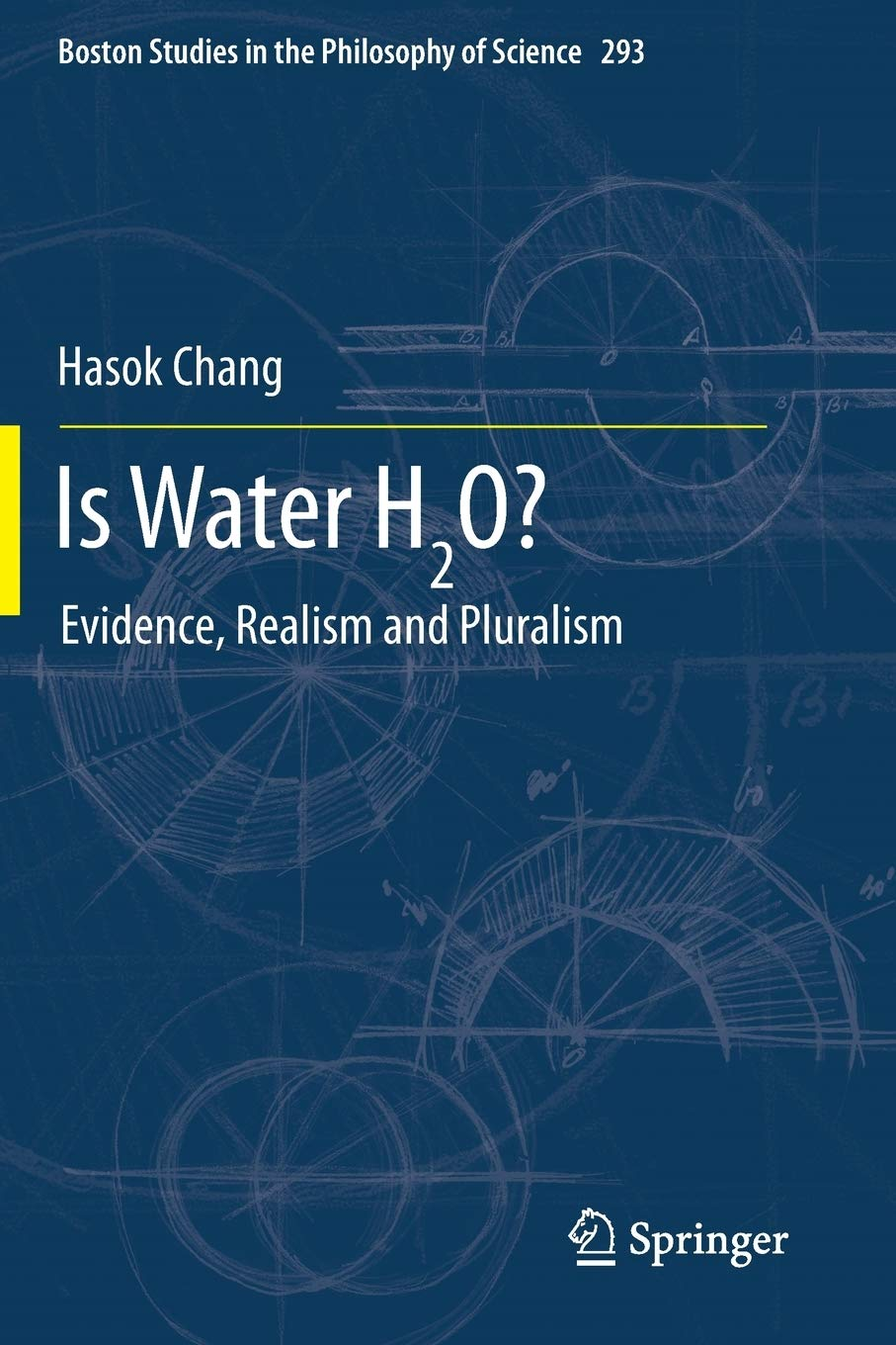 Is Water H2O?: Evidence, Realism and Pluralism: 293 Boston Studies in the Philosophy and History of Science: Amazon.es: Chang, Hasok: Libros en idiomas extranjeros
