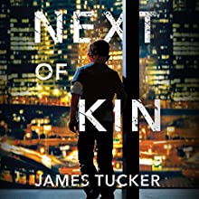 Next of Kin Audiobook by James Tucker Narrated by Christopher Lane