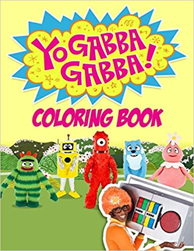 Amazon.com: Yo Gabba Gabba Coloring Book: One of the Best Coloring ...