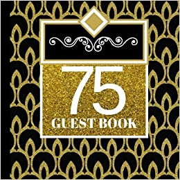 75 Guest Book 75th Birthday Celebration And Keepsake Memory Signing Message Party Invitations75th Decorations