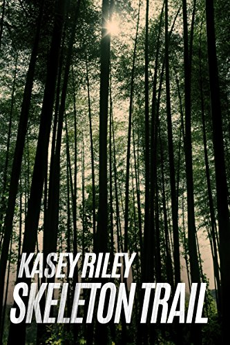 Book: Skeleton Trail by Kasey Riley