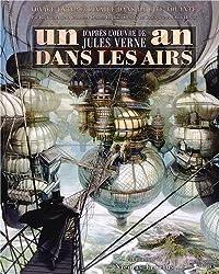 Un an dans les airs : Voyage extraordinaire dans la cité volante d'après l'oeuvre de Jules Verne