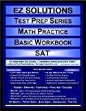 EZ Solutions - Test Prep Series - Math Practice - Basic Workbook - SAT, Punit Raja SuryaChandra, 1605621773