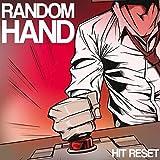 Hit Reset by Random Hand (2015-10-30)