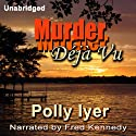 Murder Deja Vu Audiobook by Polly Iyer Narrated by Fred Kennedy