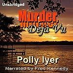Murder Deja Vu | Polly Iyer