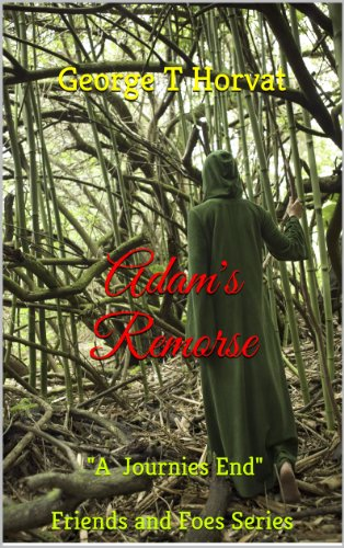 Book:   Adam's Remorse (Friends and Foes Book 3) by George T. Horvat
