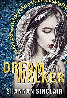 Dream Walker: Episode 1 of the Walker Saga by [Sinclair, Shannan]