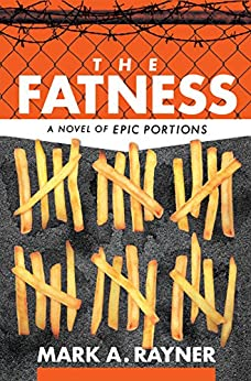 The Fatness by [Rayner, Mark A.]