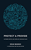 Protect and Provide: Customer-Centric (and Compliant) Insurance Sales