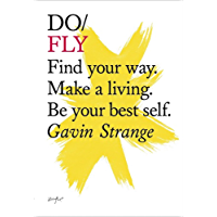Do Fly: Find your way. Make a living. Be your best self. (Do Books Book 12) (English Edition)