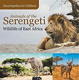 __PDF__ Animals Of The Serengeti | Wildlife Of East Africa | Encyclopedias For Children. muchas Stitch Pioneer hours Campera Escucha