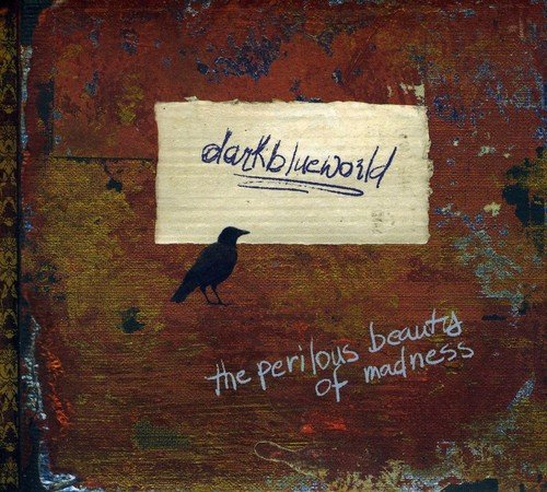 The Perilous Beauty Of Madness by DARK BLUE WORLD (2009-10-19)