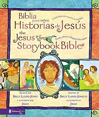 Biblia para niños, Historias de Jesús / The Jesus Storybook Bible: Cada historia susurra su nombre eBook: Lloyd-Jones, Sally: Amazon.es: Tienda Kindle