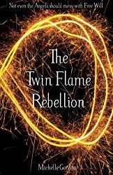 The Twin Flame Rebellion (Earth Angel Series) (Volume 8)