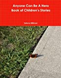 img - for Anyone Can Be A Hero Book of Children's Stories book / textbook / text book
