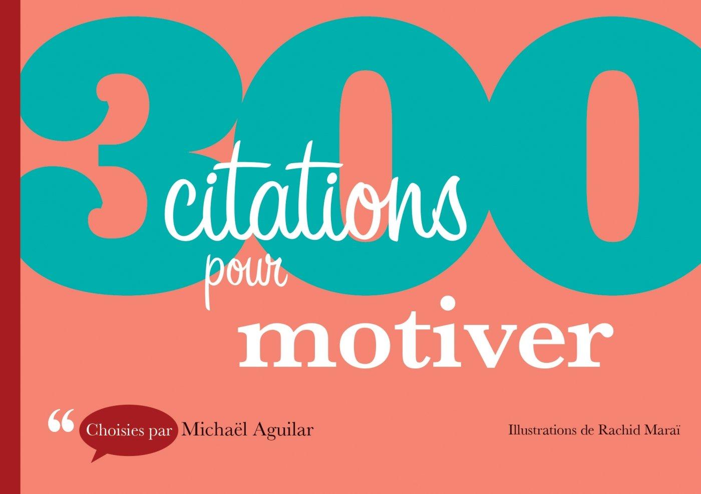 Amazon Fr 300 Citations Pour Motiver Michaël Aguilar