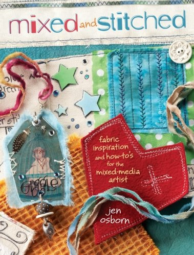 Read Online Mixed and Stitched: Fabric Inspiration & How-To's for the Mixed Media Artist ebook