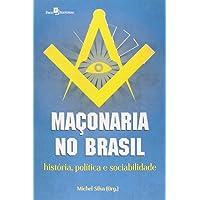 Maçonaria no Brasil. História, Política e Sociabilidade