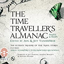 Mazes and Traps: The Time Traveller's Almanac, Volume 3 Audiobook by Jeff VanderMeer - editor Narrated by Jeff Harding, Andrew Wincott, Antonia Beamish