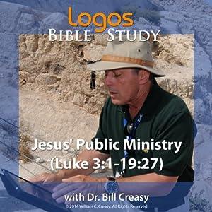 Jesus' Public Ministry (Luke 3: 1-19: 27) Lecture