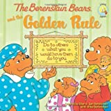 The Berenstain Bears and the Golden Rule (Bernstein Bears) by Berenstain, Stan (2008) Paperback