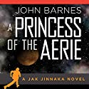 A Princess of Aerie Audiobook by John Barnes Narrated by James Fouhey