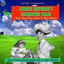 Audrey Hepburn's Enchanted Tales   Livre audio Auteur(s) : Mary Sheldon Narrateur(s) : Audrey Hepburn