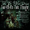 Tell Em Steve Dave Fair-re-re Tale Theater Performance by Bryan Johnson, Walter Flanagan, Brian Quinn Narrated by Bryan Johnson, Walter Flanagan, Brian Quinn,  Sunday Jeff