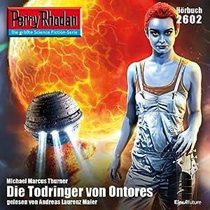 Die Todringer von Orontes (Perry Rhodan 2602) Hörbuch