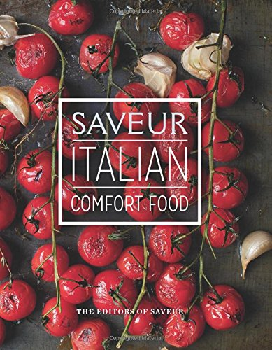 Saveur: Italian Comfort Food by The Editors of Saveur