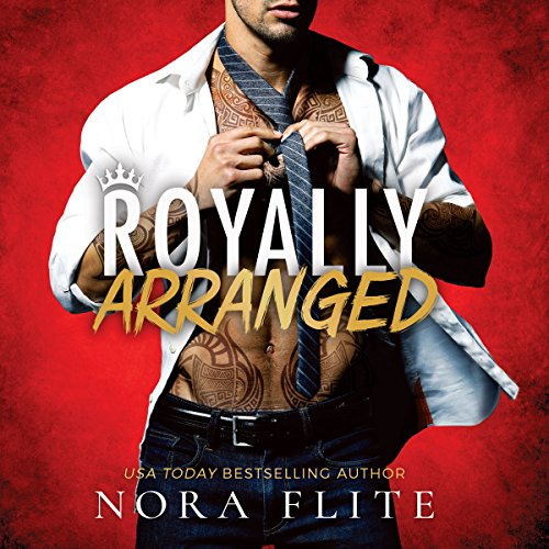 Royally Arranged: Bad Boy Royals, Book 3