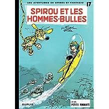 Spirou et Fantasio - Tome 17 - SPIROU ET LES HOMMES-BULLES