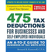 475 Tax Deductions for Businesses and Self-Employed Individuals: An A-to-Z Guide to Hundreds of Tax Write-Offs (422 Tax Deductions for Businesses and Self-Employed Individuals)