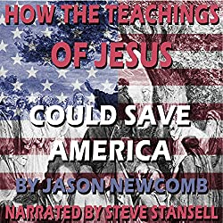 How the Teachings of Jesus Could Save America