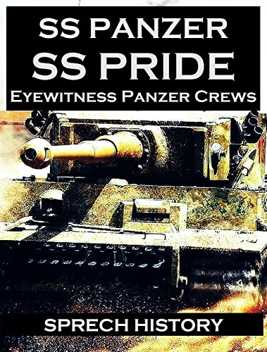 SS Panzer SS Pride  - Eyewitness Panzer Crews - Barbarossa to Italy: Part 1 of 'SS Panzer SS Voices'