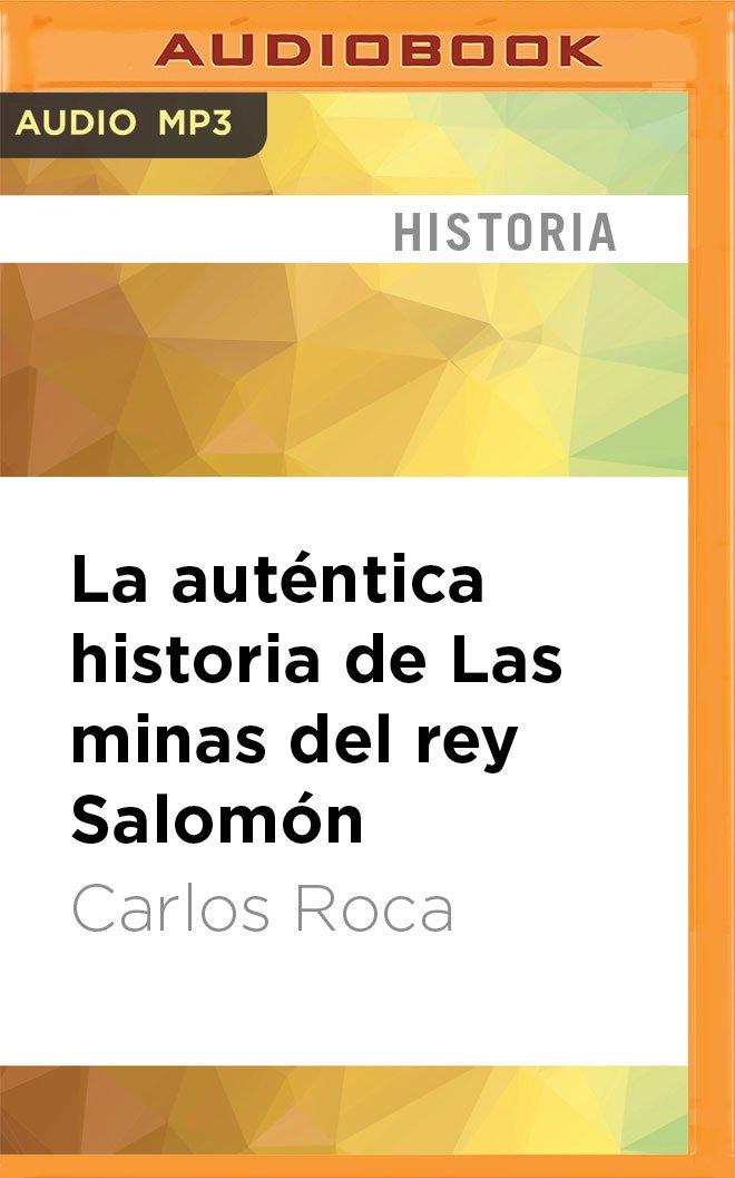 La auténtica historia de Las minas del rey Salomón (Spanish Edition) PDF