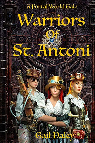 Warriors of St. Antoni: A Portal Worlds Tale (The Portal Worlds Book 1)