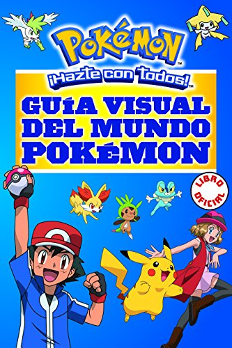 Guia visual del mundo Pokemon / Pokemon Visual Companion (Spanish Edition) [Varios Autores] (Tapa Blanda)