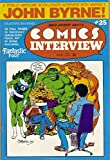 img - for David Anthony Kraft's Comics Interview #25: John Byrne book / textbook / text book